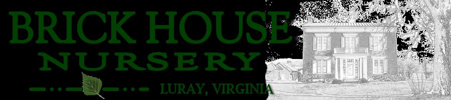 Brick House Nursery – Luray, VA